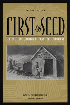 First The Seed By Kloppenberg, Jack Ralph, Jr.