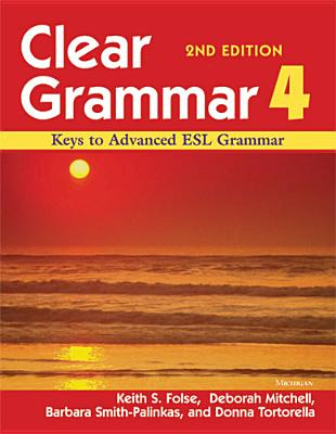 Clear Grammar By Folse, Keigh S.